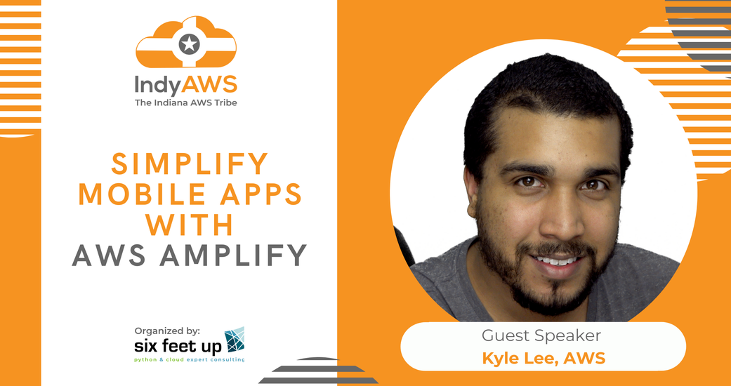 Build Modern Mobile Apps with AWS Amplify at IndyAWS