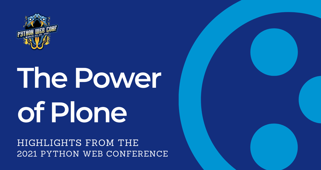 The Power of Plone: Highlights from the 2021 Python Web Conference