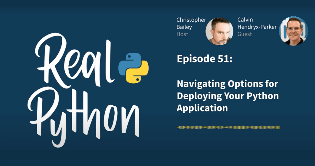 Calvin Hendryx-Parker Shares Deployment Tips on Real Python Podcast