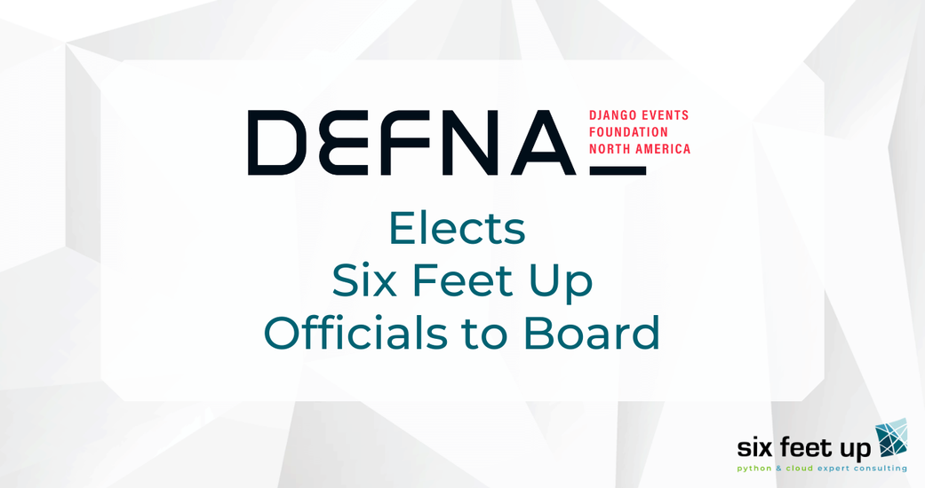 Django Events Foundation North America Elects Six Feet Up Officials to Board